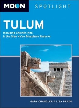 Moon Spotlight Tulum: Including Chichen Itza and the Sian Ka'an Biosphere Reserve