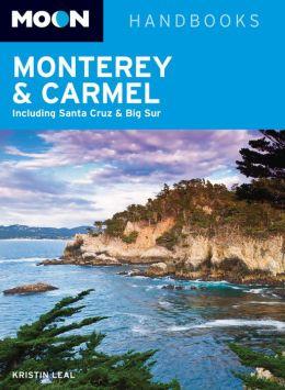Moon Monterey & Carmel: Including Santa Cruz & Big Sur