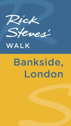 Rick Steves' Walk: Bankside, London