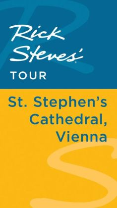 Rick Steves' Tour: St. Stephen's Cathedral, Vienna