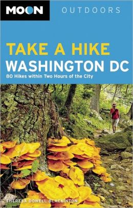 Moon Take a Hike Washington DC: 80 Hikes within Two Hours of the City