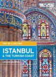 Book Cover Image. Title: Moon Istanbul & the Turkish Coast:  Including Cappadocia, Author: Leeann Murphy
