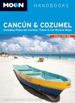 Moon Cancún & Cozumel: Including Playa del Carmen, Tulum & the Riviera Maya