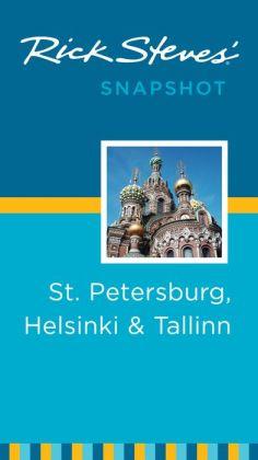 Rick Steves' Snapshot St. Petersburg, Helsinki & Tallinn