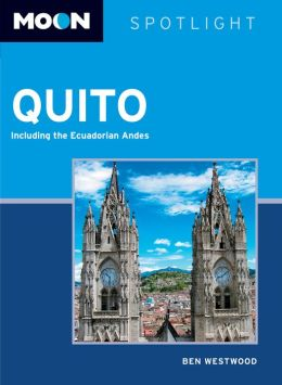 Moon Spotlight Quito: Including the Ecuadorian Andes