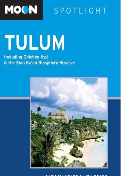 Moon Spotlight Tulum: Including Chichén Itzá & the Sian Ka'an Biosphere Reserve