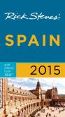 Book Cover Image. Title: Rick Steves Spain 2015, Author: Rick Steves