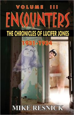 Encounters: The Chronicles of Lucifer Jones Volume III
