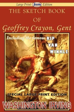 The Sketch Book of Geoffrey Crayon, Gent (Large Print Edition)