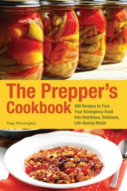 The Prepper's Cookbook: 365 Recipes to Turn Your Emergency Food into Nutritious, Delicious, Life-Saving Meals