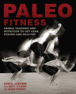 Paleo Fitness: A Nutrition and Training Program for Athletes on the Caveman Diet