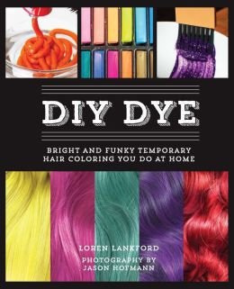 Diy Dye Bright And Funky Temporary Hair Coloring You Do