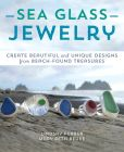 Book Cover Image. Title: Sea Glass Jewelry:  Create Beautiful and Unique Designs from Beach-Found Treasures, Author: Lindsay Furber