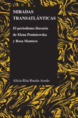 Miradas transatlánticas: El periodismo literario de Elena Poniatowska y Rosa Montero