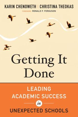 Getting It Done: Leading Academic Success in Unexpected Schools