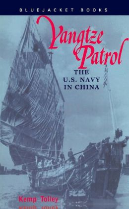 Yangtze Patrol: The U.S. Navy in China