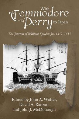 With Commodore Perry to Japan: The Journal of William Speiden, Jr., 1852-1855