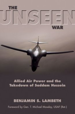 The Unseen War: Allied Air Power and the Takedown of Saddam Hussein