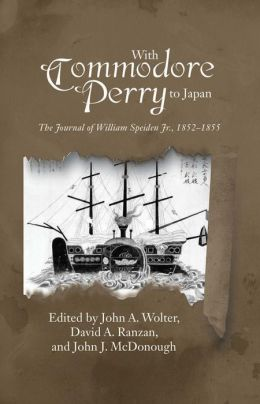 With Commodore Perry to Japan: The Journal of William Speiden Jr., 1852-1855