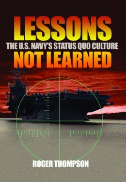 Lessons Not Learned: The U.S. Navy's Status Quo Culture