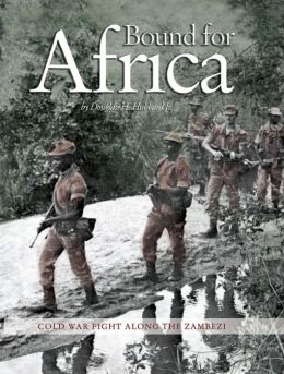 Bound for Africa: Cold War Fight Along the Zambezi
