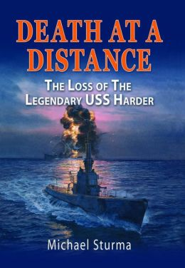 Death at a Distance: The Loss of the Legendary USS Harder