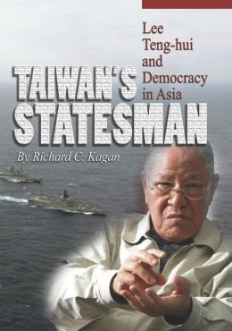 Taiwan's Statesman: Lee Teng-hui and Democracy in Asia