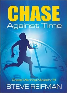 Chase Against Time (Chase Manning Mystery Series) Steve Reifman