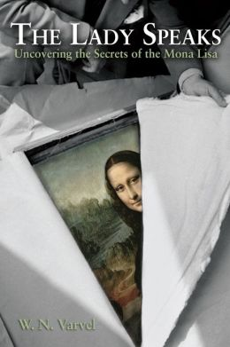 The Lady Speaks: Uncovering the Secrets of the Mona Lisa