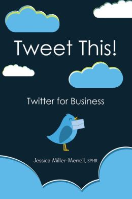 Tweet This!: Twitter for Business