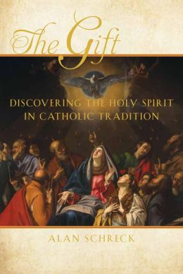 The Gift: The Holy Spirit in Catholic Tradition