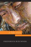 Book Cover Image. Title: Faces of Jesus:  A Life Story, Author: Frederick Buechner