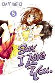 Book Cover Image. Title: Say I Love You. 5 (EBK), Author: Kanae Hazuki