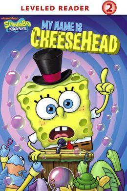 My Name Is Cheesehead (SpongeBob SquarePants) (PagePerfect NOOK Book)