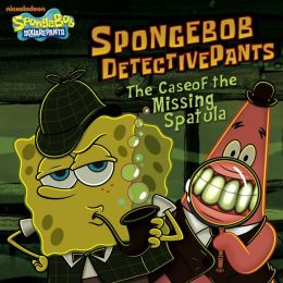 SpongeBob DetectivePants: The Case of the Missing Spatula (SpongeBob SquarePants) (PagePerfect NOOK Book)