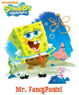 Mr. Fancy Pants! (SpongeBob SquarePants) (PagePerfect NOOK Book)
