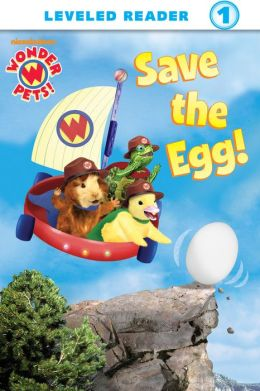 Save the Egg! (Wonder Pets!)