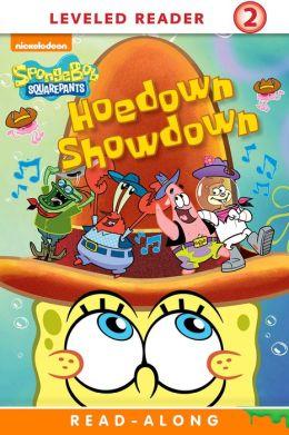Hoedown Showdown (SpongeBob SquarePants Leveled Reader Series: Level 2)