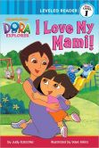Book Cover Image. Title: I Love My Mami! (Dora the Explorer), Author: Nickelodeon