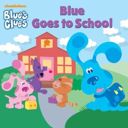 Blue Goes to School (Blue's Clues) (PagePerfect NOOK Book)