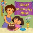 Book Cover Image. Title: Happy Mother's Day, Mami! (Dora the Explorer) (PagePerfect NOOK Book), Author: Nickelodeon Publishing