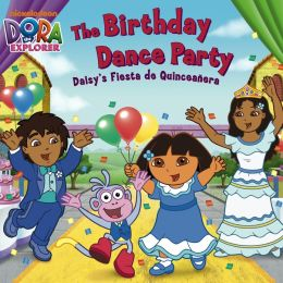 The Birthday Dance Party: Daisy's Fiesta de Quinceañera (Dora the Explorer) (PagePerfect NOOK Book)