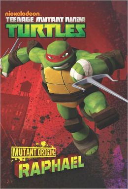 Mutant Origins: Raphael (Teenage Mutant Ninja Turtles) (PagePerfect NOOK Book)