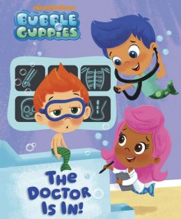 The Doctor is In! (Bubble Guppies) (PagePerfect NOOK Book)
