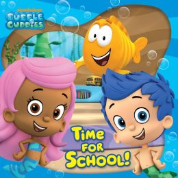 Time For School! (Bubble Guppies) (PagePerfect NOOK Book)