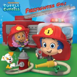 Firefighter Gil! (Bubble Guppies) (PagePerfect NOOK Book)