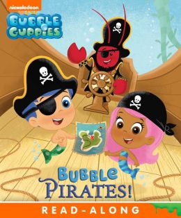 Bubble Pirates! (Bubble Guppies) (PagePerfect NOOK Book)