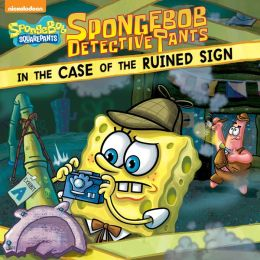 SpongeBob DetectivePants in the Case of the Ruined Sign (SpongeBob SquarePants) (PagePerfect NOOK Book)