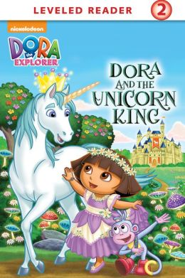 Dora and the Unicorn King (Dora the Explorer) (PagePerfect NOOK Book)