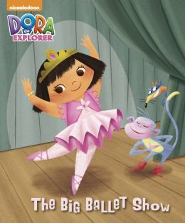 The Big Ballet Show (Dora the Explorer) (PagePerfect NOOK Book)